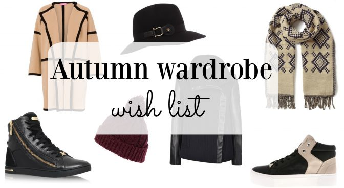 Autumn Stlye – Wardrobe Wishlist
